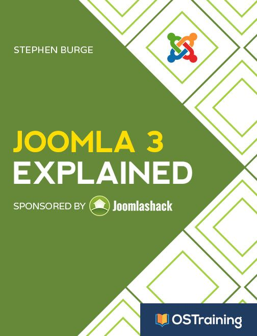 The Updated Version of Joomla 3 Explained Book